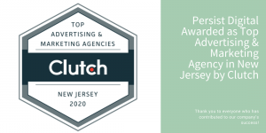 Persist Digital Awarded as Top Advertising & Marketing Agency in New Jersey by Clutch